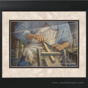 Hands of the Master Craftsman by Jack E. Dawson - 11x14 Framed
